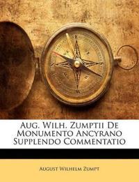 Aug. Wilh. Zumptii De Monumento Ancyrano Supplendo Commentatio