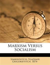 Marxism versus socialism