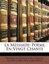 La Messiade: Poème En Vingt Chants