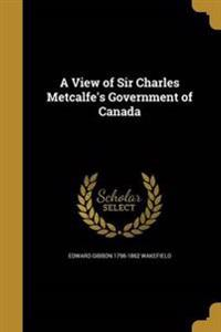 VIEW OF SIR CHARLES METCALFES