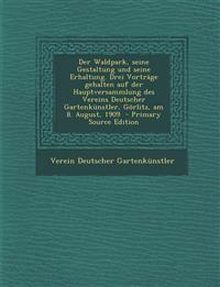 Der Waldpark, seine Gestaltung und seine Erhaltung. Drei Vorträge gehalten auf der Hauptversammlung des Vereins Deutscher Gartenkünstler, Görlitz, am