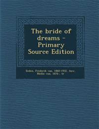 The Bride of Dreams - Primary Source Edition