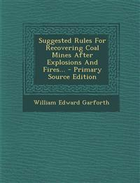 Suggested Rules For Recovering Coal Mines After Explosions And Fires...