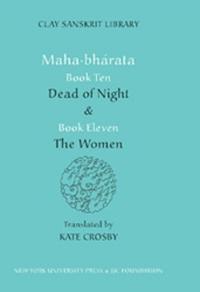 Mahabharata Book Ten Dead of Night and Book Eleven The Women
