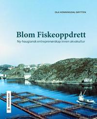 Blom fiskeoppdrett - Ola Honningdal Grytten | Inprintwriters.org
