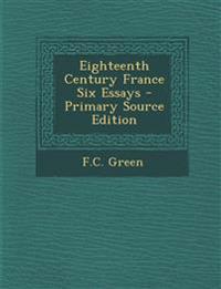 Eighteenth Century France Six Essays