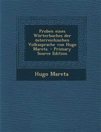 Proben Eines Worterbuches Der Osterreichischen Volkssprache Von Hugo Mareta. - Primary Source Edition
