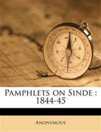 Pamphlets on Sinde : 1844-45