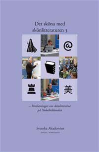 Det sköna med skönlitteraturen. 3, Föreläsningar om skönlitteratur på Nobelbiblioteket