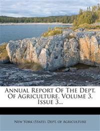 Annual Report Of The Dept. Of Agriculture, Volume 3, Issue 3...