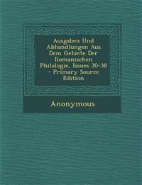 Ausgaben Und Abhandlungen Aus Dem Gebiete Der Romanischen Philologie, Issues 30-38 - Primary Source Edition