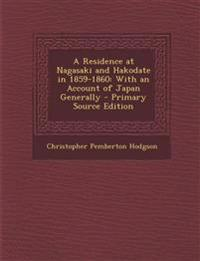 A Residence at Nagasaki and Hakodate in 1859-1860: With an Account of Japan Generally