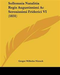 Sollemnia Natalitia Regis Augustissimi Ac Serenissimi Friderici VI (1831)