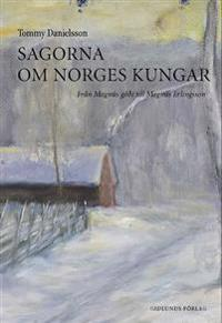 Sagorna om Norges kungar : från Magnús gódi till Magnús Erlingsson