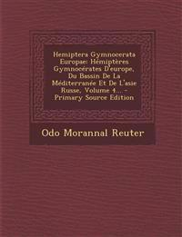 Hemiptera Gymnocerata Europae: Hemipteres Gymnocerates D'Europe, Du Bassin de La Mediterranee Et de L'Asie Russe, Volume 4... - Primary Source Editio