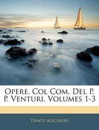 Opere, Col Com. Del P. P. Venturi, Volumes 1-3