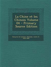 La Chine Et Les Chinois Volume 04