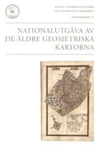 Nationalutgåva av de äldre geometriska kartorna : konferens i Stockholm 27-28 november 2003