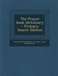 The Prayer book dictionary
