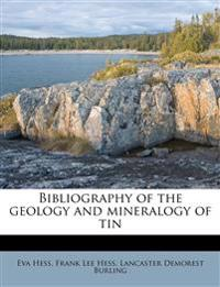 Bibliography of the geology and mineralogy of tin