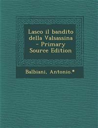 Lasco il bandito della Valsassina  - Primary Source Edition