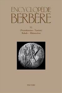 Encyclopedie Berbere. Fasc. XL: (protohistoire: Tunisie) Rabah - Rhinoceros