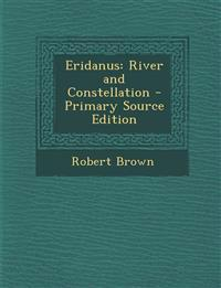 Eridanus: River and Constellation - Primary Source Edition