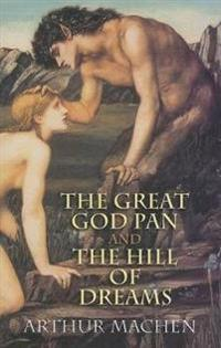 The Great God Pan And the Hill of Dreams