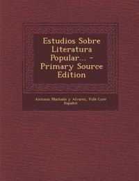 Estudios Sobre Literatura Popular... - Primary Source Edition