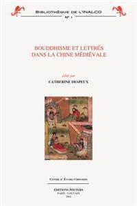 Bouddhisme Et Lettres Dans La Chine Medievale