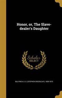 HONOR OR THE SLAVE-DEALERS DAU