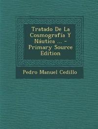 Tratado De La Cosmografía Y Náutica ... - Primary Source Edition