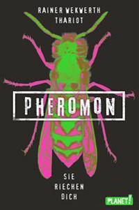 Pheromon 1. Sie riechen dich