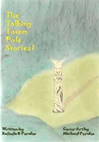 The Talking Totem Pole Stories I