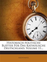 Historisch-politische Blätter Für Das Katholische Deutschland, Volume 11...