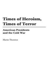 Times Of Heroism, Times Of Terror