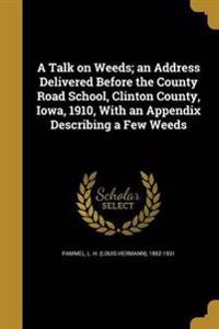 TALK ON WEEDS AN ADDRESS DELIV