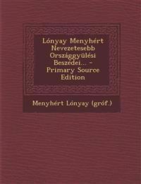 Lonyay Menyhert Nevezetesebb Orszaggyulesi Beszedei... - Primary Source Edition