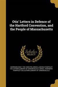 OTIS LETTERS IN DEFENCE OF THE