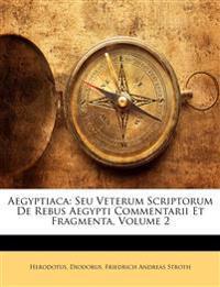 Aegyptiaca: Seu Veterum Scriptorum De Rebus Aegypti Commentarii Et Fragmenta, Volume 2