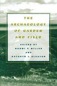 The Archaeology of Garden and Field