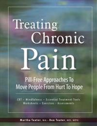 Treating Chronic Pain: Pill-Free Approaches to Move People from Hurt to Hope