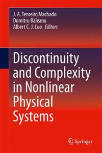 Discontinuity and Complexity in Nonlinear Physical Systems