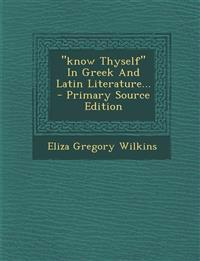 """know Thyself"" In Greek And Latin Literature..."