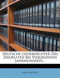 Deutsche Liederdichter Des Zwoelften Bis Vierzehnten Jahrhunderts...