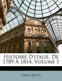 Histoire D'italie, De 1789 À 1814, Volume 1