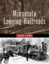 Minnesota's Logging Railroads