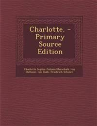 Charlotte. - Primary Source Edition