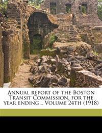 Annual report of the Boston Transit Commission, for the year ending .. Volume 24th (1918)