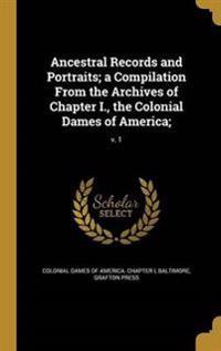 ANCESTRAL RECORDS & PORTRAITS